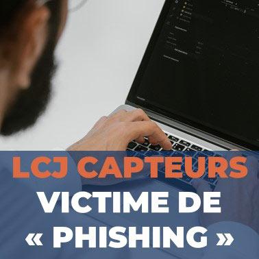 victime de phishing lcj capteurs, faites attention